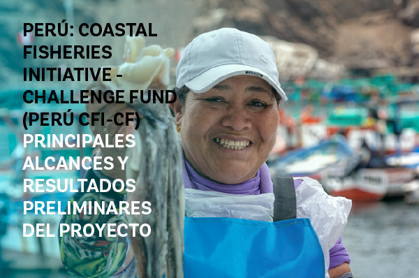 PERU COASTAL FISHERIES CHALLENGE FUND INITIATIVE